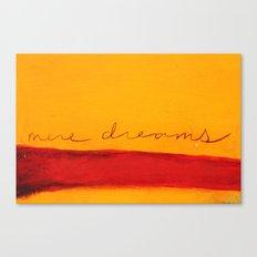 mere dreams Canvas Print