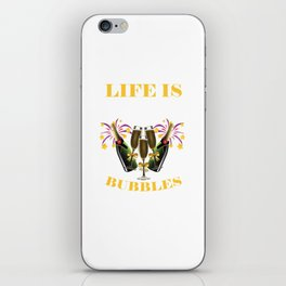 Life Is Better With Bubbles Humorous Wine Lovers Champagne Cocktail Drink Beverages Gift iPhone Skin