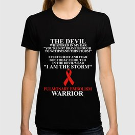 The Devil Whispered In My Ear You're Not Brace Enough To Withstand This Torm I Felt Doubt And Fear B T-shirt