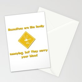 Mosquitoes are like family Stationery Cards