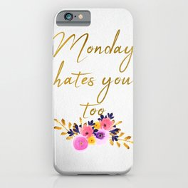 Monday hates you too - Flower Collection iPhone Case
