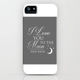 I Love You To The Moon & Back Children's Quote iPhone Case