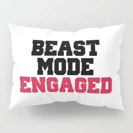 Beast Mode Engaged Gym Quote Pillow Sham
