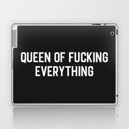 Queen Of Fucking Everything Offensive Quote Laptop & iPad Skin