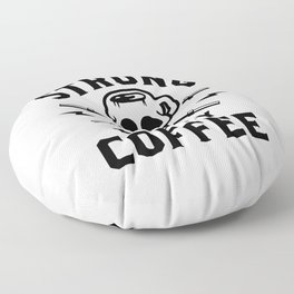 Strong Like My Coffee v2 Floor Pillow