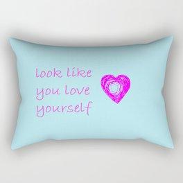 look like you love yourself Rectangular Pillow