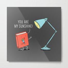 You are my sunshine Metal Print