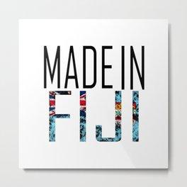 Made In Fiji Metal Print