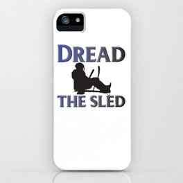 Dread the sled iPhone Case