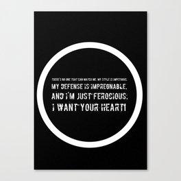 Impetuous, Impregnable, Ferocious, Heart Canvas Print