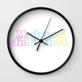 Madonna did it first Wall Clock