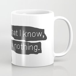 """One thing that I know, is that I know nothing.""  ― Socrates Coffee Mug"