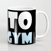 gym Mugs featuring GYM GYM by ItsFahmi
