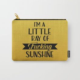 I'm A Little Ray Of Fucking Sunshine, Funny Quote Carry-All Pouch