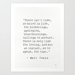 """There isn't time..."" Mark Twain quote Art Print"