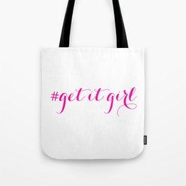 # Get It Girl Tote Bag