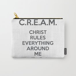 CHRIST RULES EVERYTHING AROUND ME Carry-All Pouch