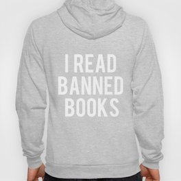 I Read Banned Books - White Font Hoody