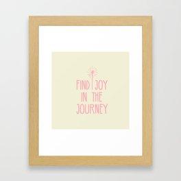 Find Joy In The Journey Framed Art Print