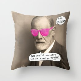 Sigmund Freud does not want to hear about your mother Throw Pillow