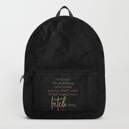 I know what I want, if that makes me a bitch, okay - GRL PWR Collection Backpack