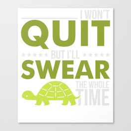 I Won't Quit But I'll Swear Workout Canvas Print