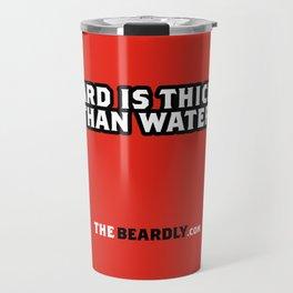 BEARD IS THICKER THAN WATER. Travel Mug