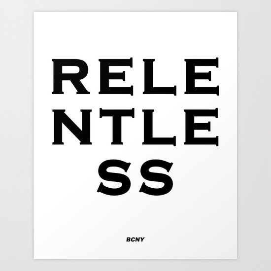 RELENTLESS Art Print