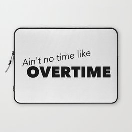 Overtime Laptop Sleeve