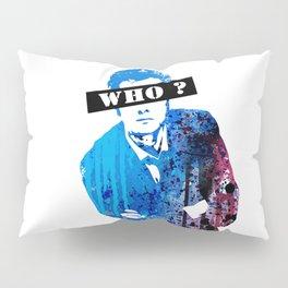 WHO? Pillow Sham