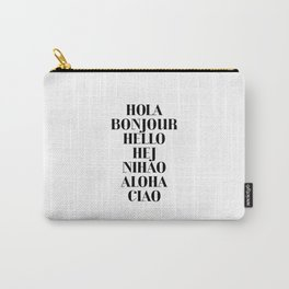 HOLA BONJOUR HELLO HEJ NIHAO ALOHA CIAO text design Carry-All Pouch