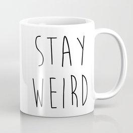 Stay Weird Funny Quote Coffee Mug