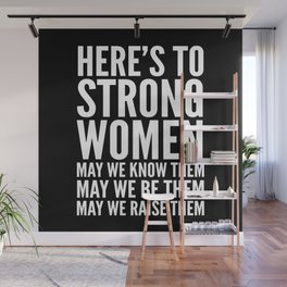 Here's to Strong Women (Black) Wall Mural