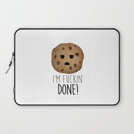 I'm Fuckin' Done! Laptop Sleeve