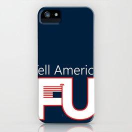 Tell America FU iPhone Case