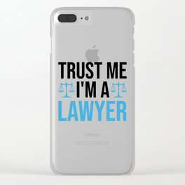 Trust Me I'm A Lawyer Funny Saying Gift Clear iPhone Case