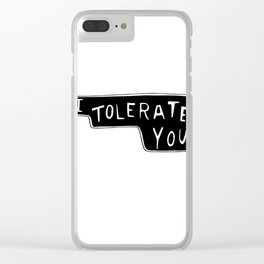 I Tolerate You Clear iPhone Case