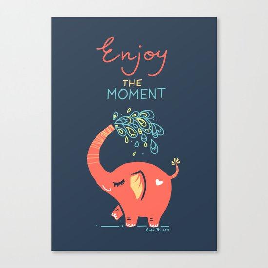 Enjoy the Moment Canvas Print