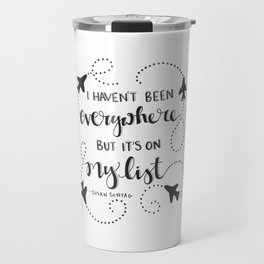 I Haven't Been Everywhere   Airplanes Travel Explore World Travel Mug