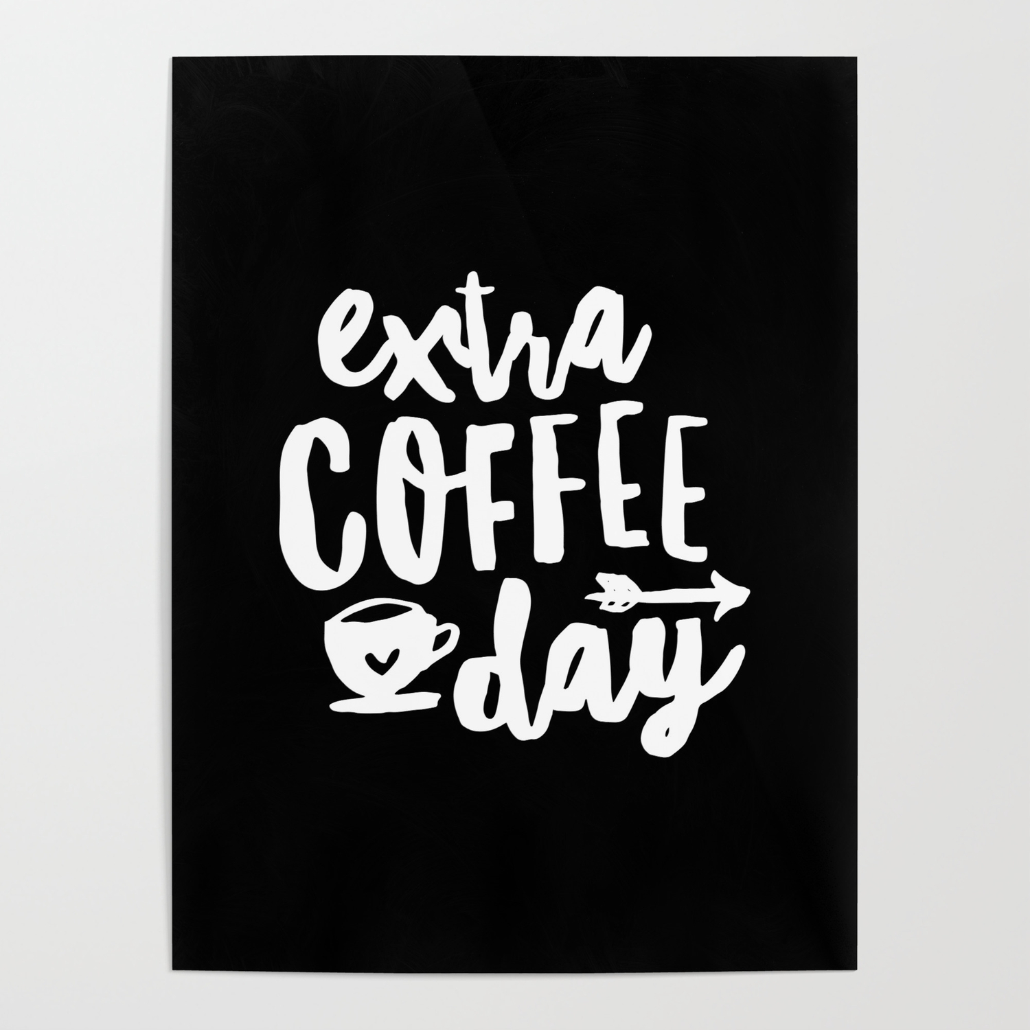 Extra Coffee Day Hand Lettered