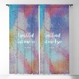 I was blind but now I see. John 9:25 Blackout Curtain