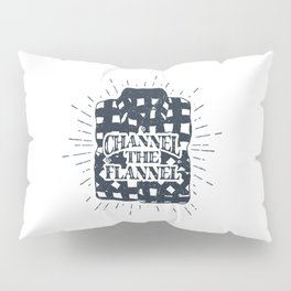 Channel The Flannel Pillow Sham