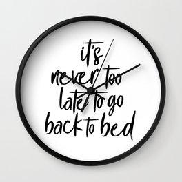 Never too late Wall Clock