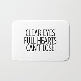 Clear Eyes Full Hearts Can't Lose Bath Mat