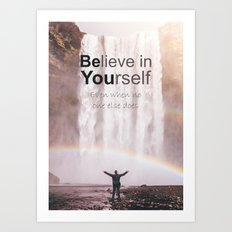 Motivational - Believe in you!  Art Print