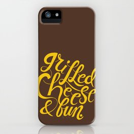 Grilled Cheese & Fun iPhone Case