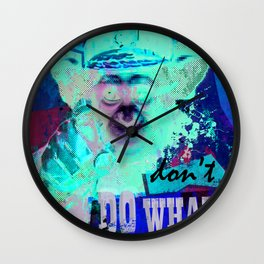 Don't do what you are told. Wall Clock