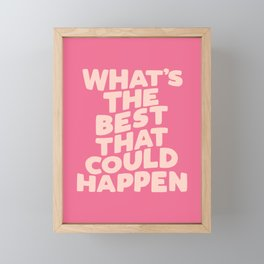 What's The Best That Could Happen Framed Mini Art Print