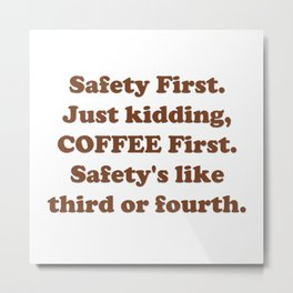 Safety First Metal Print