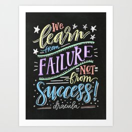 we learn from failure, not success. - dracula Art Print
